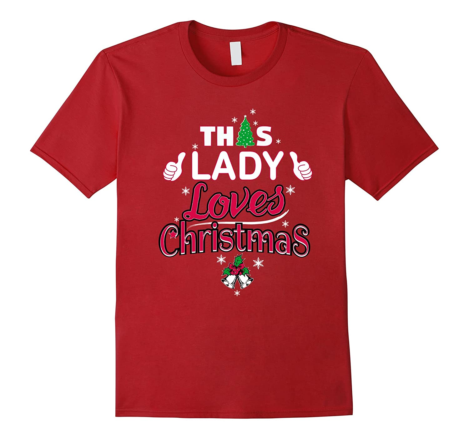 This Lady Loves Christmas Funny Humor T-Shirt For Girls