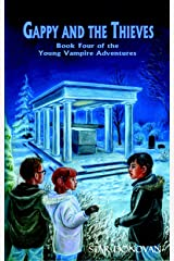 Gappy and the Thieves (Book Four of the Young Vampire Adventures) Kindle Edition