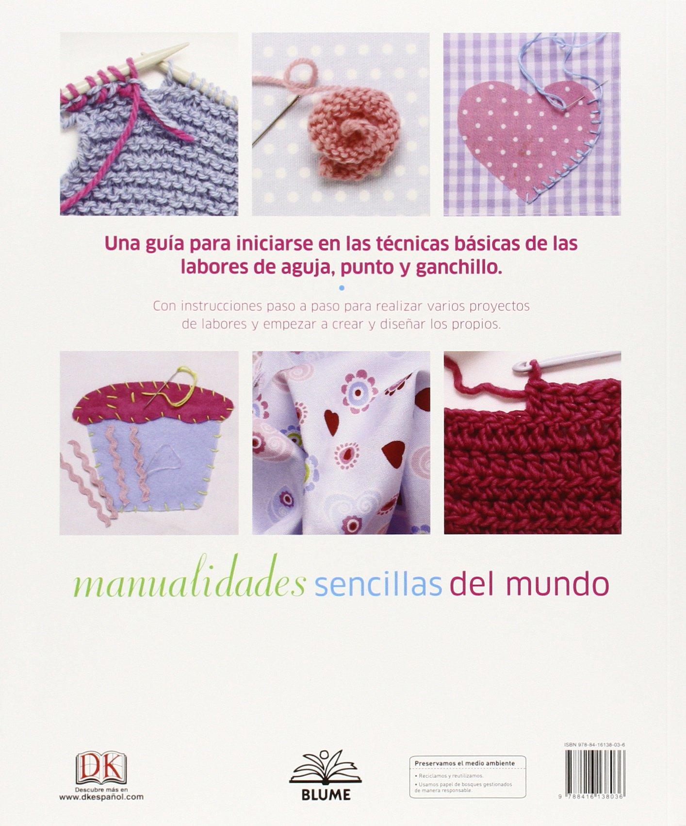 Manualidades sencillas. Aguja, punto y ganchillo: bordado, tapicería ...