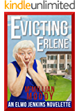 Evicting Erlene (The Elmo Jenkins Novelettes Book 1)