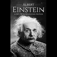 Albert Einstein: A Life From Beginning to End (Scientist Biographies Book 1) (English Edition)