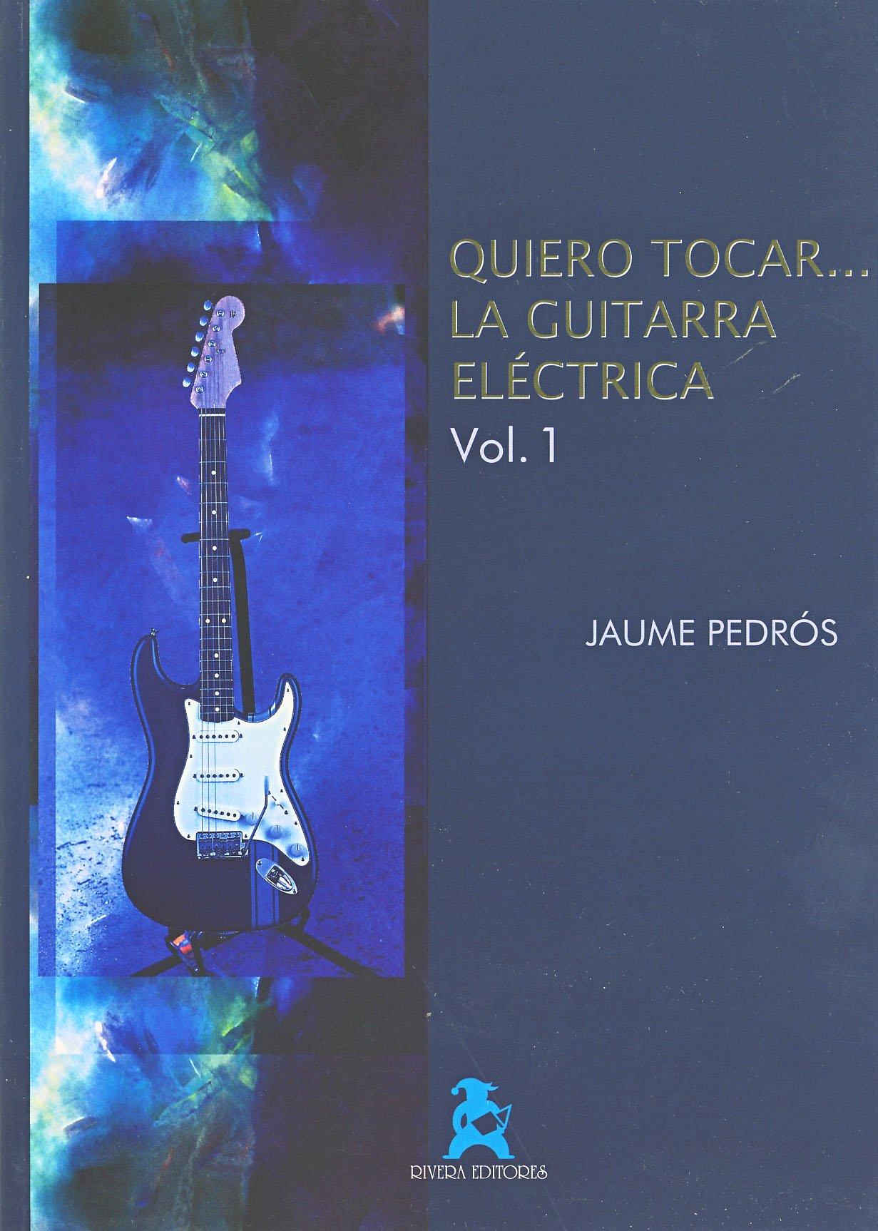 PEDROS J - Quiero Tocar la Guitarra Moderna (Metodo) Vol.1 para Guitarra: PEDROS J: 9788496093904: Amazon.com: Books