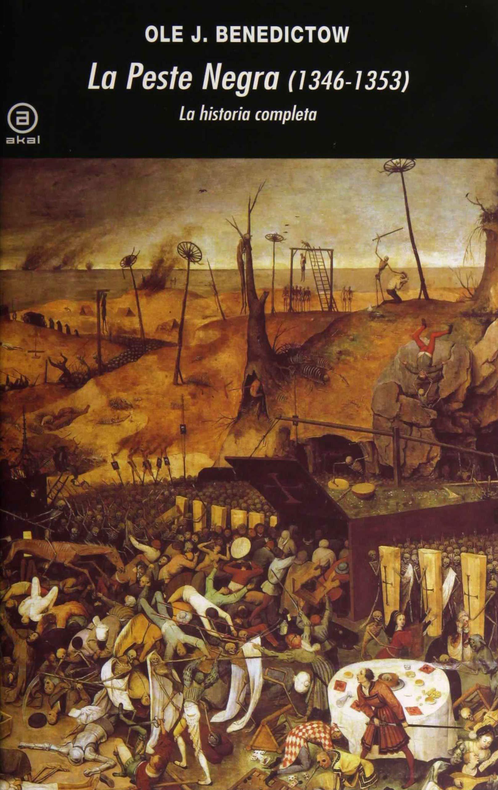 La Peste Negra, 1346-1353: La historia completa Universitaria: Amazon.es: Benedictow, Ole J., Gil Aristu, José Luis: Libros