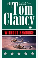 Without Remorse: TOM CLANCY'S (John Clark series Book 1) Kindle Edition