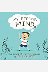 My Strong Mind II: A children's book about resilience, growth mindset, confidence, mental health and positive emotions. Ideal for kids age 5, 6 or 7 (Social Skills & Mental Health for Kids 2) Kindle Edition