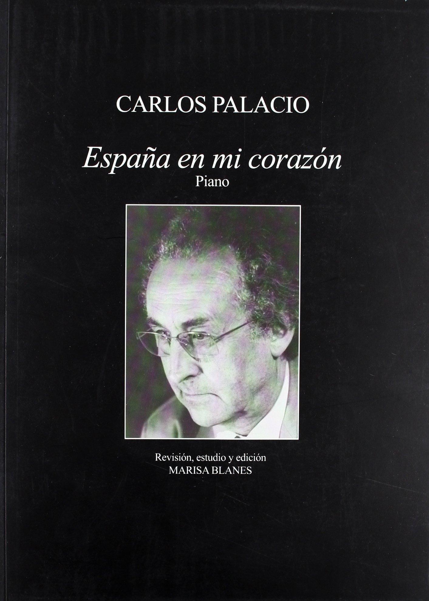 España en mi corazón. Carlos Palacio Para piano MUSICA: Amazon.es: Palacio, Carlos: Libros