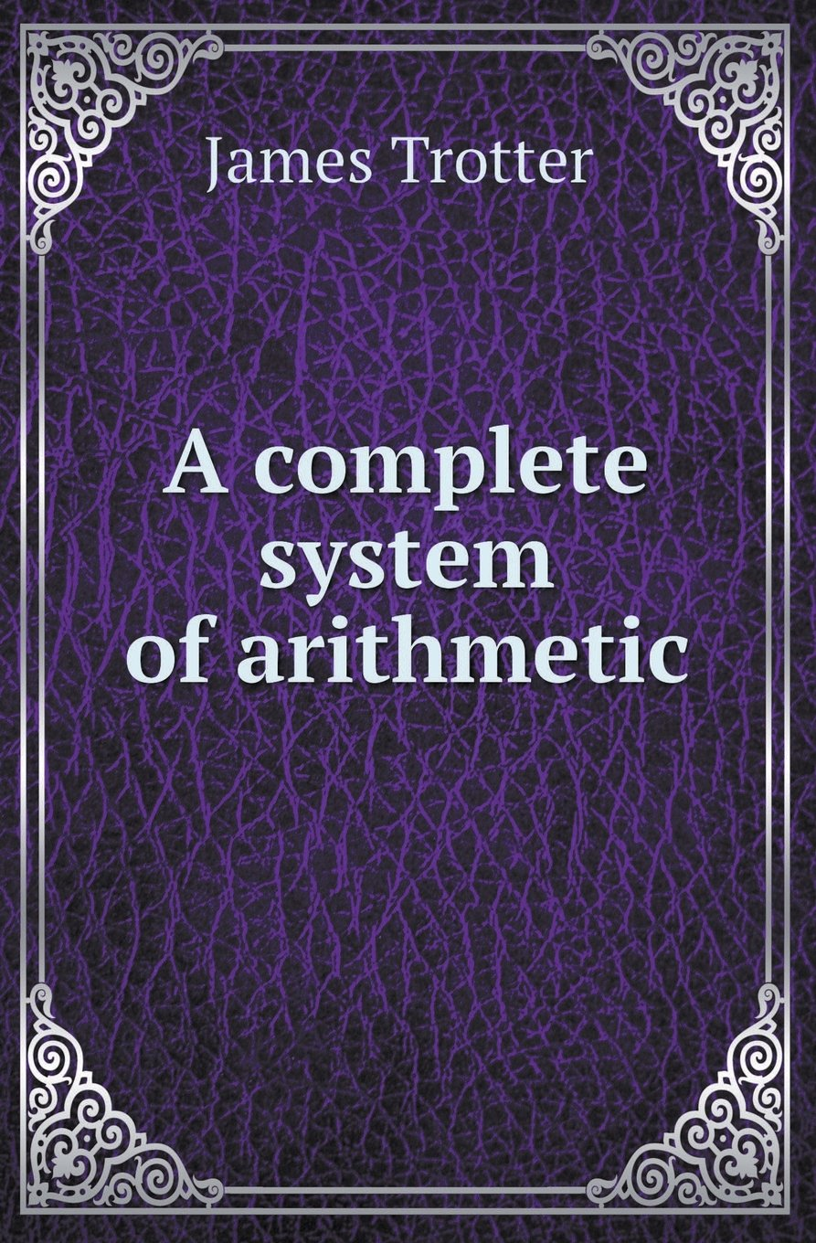 Download A Complete System of Arithmetic PDF
