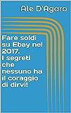 Fare soldi su Ebay nel 2017. I segreti che nessuno ha il coraggio di dirvi!