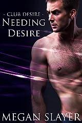Needing Desire (Club Desire Book 5)