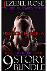 "Horror Erotica: ""You Will Be Scared"" Edition 9 Story Bundle (Erotica Stories Book 1) Kindle Edition"