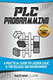 PLC Programming Using RSLogix 500: A Practical Guide to Ladder Logic and the RSLogix 500 Environment (English Edition)