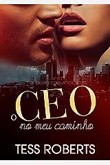 O CEO No Meu Caminho (Trilogia CEO's Ardentes Livro 1) eBook Kindle