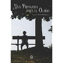 Una primavera para el olvido: Una historia surrealista increíblemente real (Spanish Edition) Apr 14, 2014