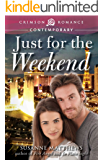 Just for the Weekend (Crimson Romance)