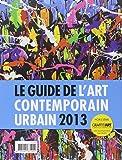 Le Guide de l'art contemporain urbain 2013