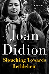Slouching Towards Bethlehem: Essays Kindle Edition