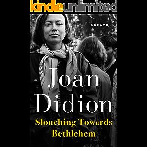 Slouching Towards Bethlehem: Essays