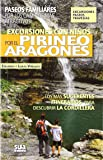 Excursiones con niños por el Pirineos Aragonés: Paseos familiares por los caminos más atractivos (A tiro de piedra)