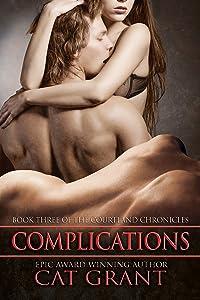 Complications: M/M romance, menage romance, billionaire, CEO, politician, wedding, honeymoon, short reads (Courtland Chronicles series Book 3)