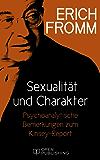 Sexualität und Charakter. Psychoanalytische Bemerkungen zum Kinsey-Report: Sex and Character. The Kinsey-Report Viewed from the Standpoint of Psychoanalysis
