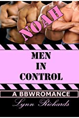 MEN IN CONTROL: Noah (A BBW Office Romance) (3 Girls and An Orgasm Book 2) Kindle Edition