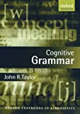 Cognitive Grammar (Oxford Textbooks in Linguistics)