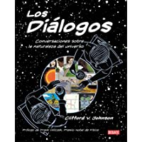 Los Diálogos / The Dialogues: Conversations about the Nature of the Universe