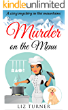 COZY MYSTERY: Murder on the Menu: A Cozy Mystery in the Mountains (Book 1)