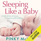 Sleeping Like a Baby: Simple Sleep Solution for Infants and Toddlers