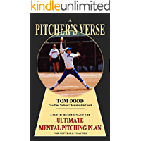 A PITCHER's VERSE: A POETIC RENDERING OF THE ULTIMATE MENTAL PITCHING PLAN FOR SOFTBALL PLAYERS (English Edition)