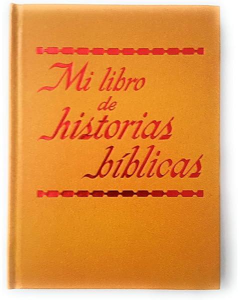 Mi Libro De Historias Biblicas My Book Of Bible Stories Spanish