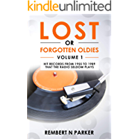 LOST OR FORGOTTEN OLDIES VOLUME 1: Hit Records From 1955 To 1989 That The Radio Seldom Plays book cover