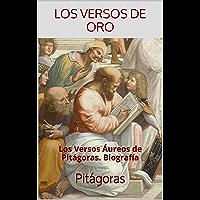 Los Versos de Oro: Los Versos Áureos de Pitágoras. Biografía (Textos Filosóficos nº 1)