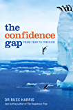 The Confidence Gap: From Fear to Freedom: From Fear to Freedom