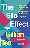 The Silo Effect: Why putting everything in its place isn't such a bright idea (English Edition)