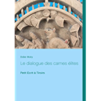 Le dialogue des carnes élites: Petit Ecrit à Tiroirs (BOOKS ON DEMAND) (French Edition)