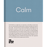 Calm: Educate yourself in the art of remaining calm, and learn how to defend yourself from panic and fury. (English Edition)