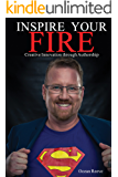 Inspire Your Fire: Creative Innovation through Authorship