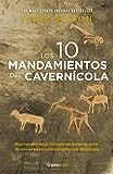 Los diez mandamientos del cavernícola (Colección Vital): Reprograma tus genes para perder peso y recuperar tu salud