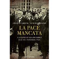 La pace mancata. La conferenza di Parigi e le sue conseguenze