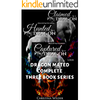 Dragon Mated Complete Three Book Series: Captured, Hunted, & Claimed by a Dragon