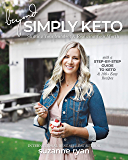 Beyond Simply Keto: Shifting Your Mindset and Realizing Your Worth, with a Step-by-Step Guide to Keto and 100+ Easy Recipes