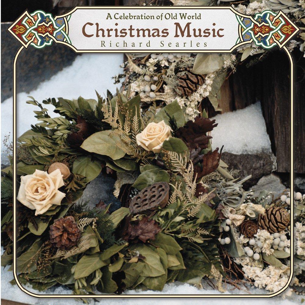 Richard Searles - A Celebration of Old World Christmas Music ...