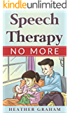 Speech Therapy No More: An inspirational children story book about overcoming bullying and accomplishing goals