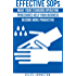 Effective SOPs: Make Your Standard Operating Procedures Help Your Business Become More Productive (The Business Productivity Series Book 6)