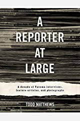 A Reporter At Large: A Decade of Tacoma Interviews, Feature Articles, and Photographs Kindle Edition