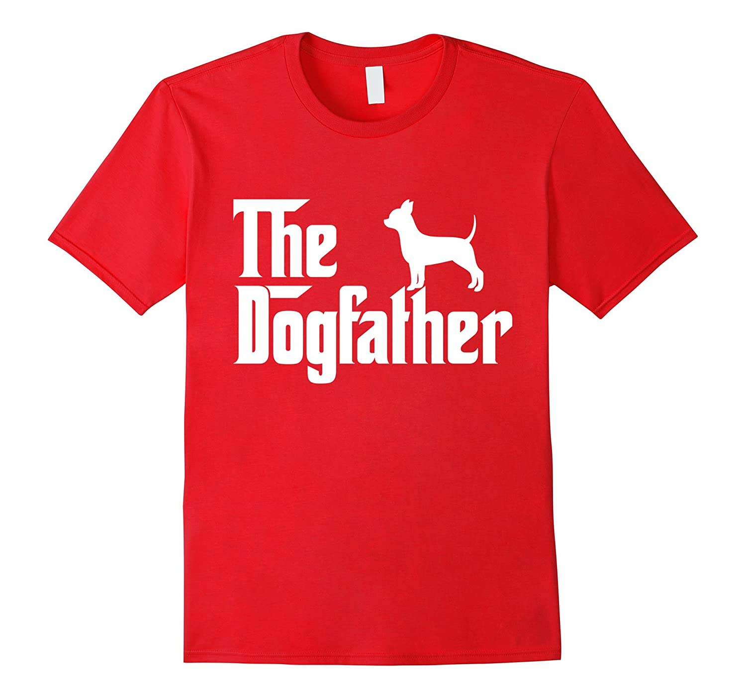 The Dogfather chihuahua T-Shirt Funny Dog Father-TH