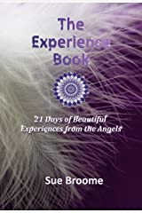 The Experience Book: 21 Days of Beautiful Experiences from the Angels Kindle Edition