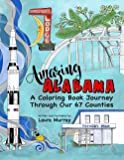 Amazing Alabama: A Coloring Book Journey Through Our 67 Counties