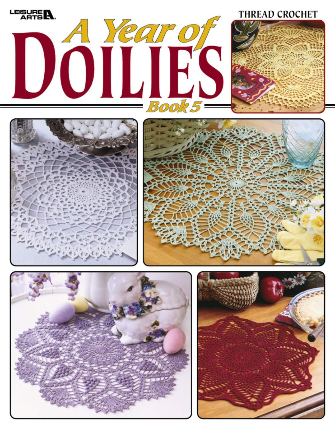 Amazon.com: Leisure Arts: A Year of Doilies, Book 5: Leisure Arts: Arts,  Crafts & Sewing